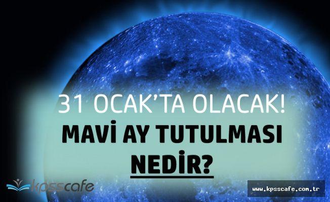 31 Ocak'ta Mavi Ay Tutulması Olacak (Mavi Ay Tutulması Nedir? )