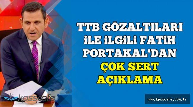 Fatih Portakal'dan Sert Türkiye Tabipler Odası (TTB) Açıklaması