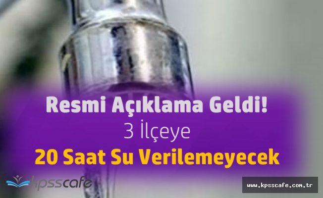 İSKİ'den Açıklama Geldi! 20 Saat Su Verilemeyecek (31 Ocak 1 Şubat Su Kesintileri)