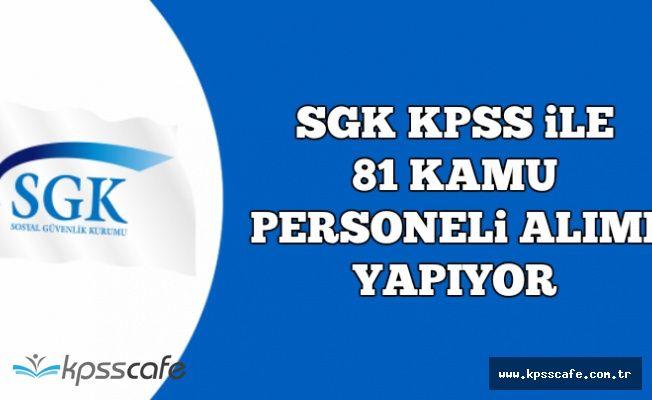 SGK KPSS Puanı ile 81 Kamu Personel Alımı Yapıyor