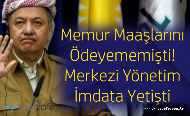 Memur Maaşlarını Barzani Ödeyemeyince ! Merkezi Yönetim Harekete Geçti