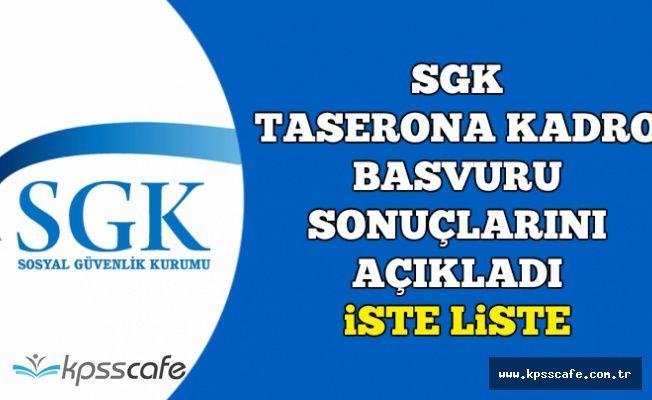 SGK Taşerona Kadro Başvuru Sonuçlarını Açıkladı-İşte Kabul ve Ret Listesi
