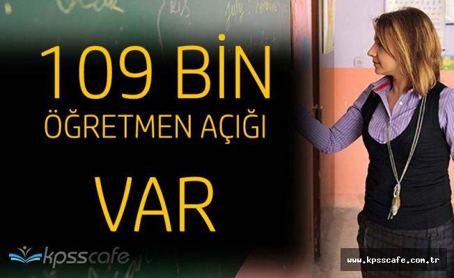 """Milli Eğitim Bakanı Yılmaz:""""109 Bin Öğretmen Açığı Var"""""""