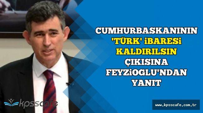 Türk İbaresi Çıkarılsın Açıklaması Sonrası Feyzioğlu'ndan İlk Açıklama