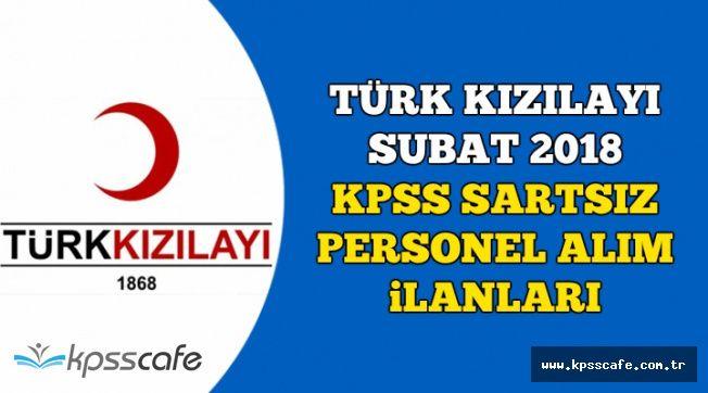 Türk Kızılayı Şubat 2018 KPSS Şartsız Personel Alım İlanları