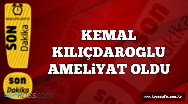 CHP'den Son Dakika Açıklaması: Kemal Kılıçdaroğlu Prostat Ameliyatı Oldu