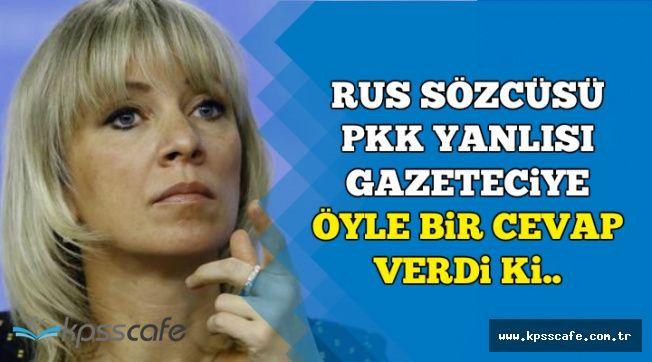 Rus Dışişleri Sözcüsü, PKK Yanlısı Gazeteciye Öyle Bir Cevap Verdi ki..