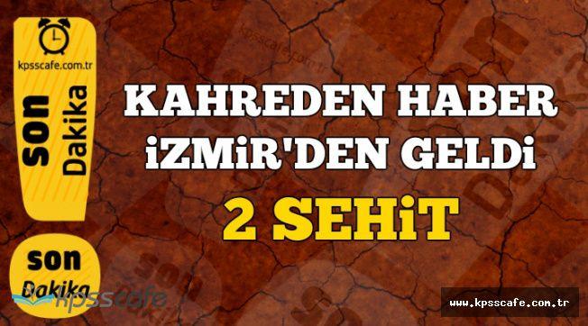 İzmir'den Kahreden Haber Geldi: Şehit Askerlerimiz Var