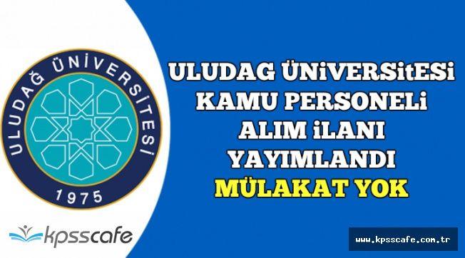 Uludağ Üniversitesi KPSS ile Mülakatsız Sağlık Personeli Alımı Yapıyor
