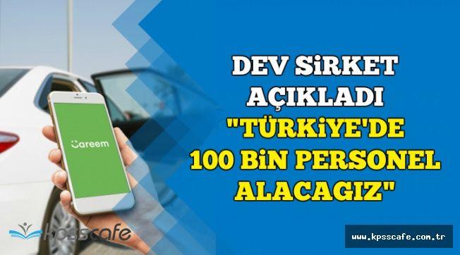 Dev Şirket Hedef Büyüttü: Türkiye'de 100 Bin Yeni Personel Alımı Olacak