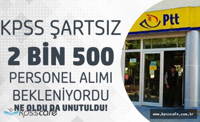 PTT 2 Bin 500 Sözleşmeli Personel Alımı KPSS Şartını Kaldırınca...