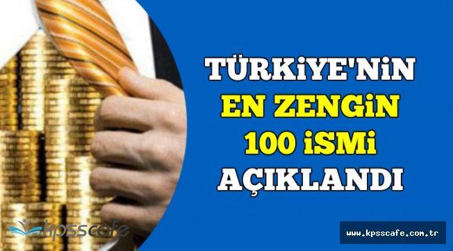 Türkiye'nin En Zengin 100 İsmi Açıklandı-İşte 2018 Yılı Servetleri