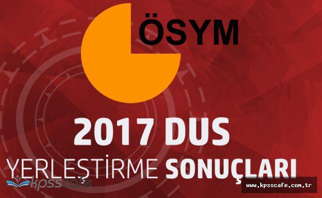 ÖSYM 2017 DUS Yerleştirme Sonuçlarını Açıkladı