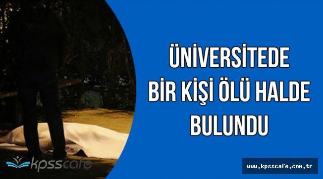 Antalya'dan Son Dakika Haberi: Bir Kişi Üniversite Bahçesinde Öldü