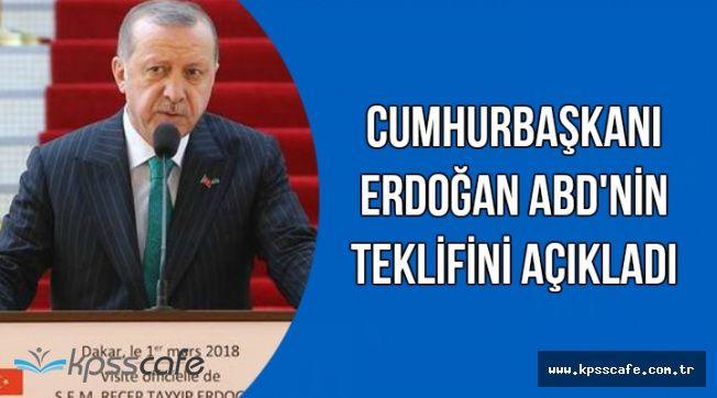 Son Dakika: Erdoğan ABD'nin Flaş Teklifini Açıkladı