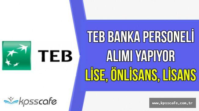 TEB Banka Personeli Alımı Yapıyor-Lise, Önlisans ve Lisans Mezunu