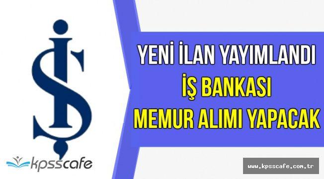 Yeni İlan Yayımlandı: İş Bankası Memur Alımı Yapıyor |Başvurular Başladı