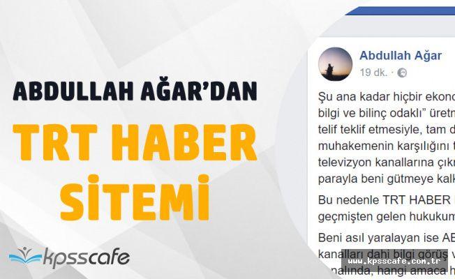 Güvenlik Uzmanı Abdullah Ağar 'TRT Haber ile Geçmiş ve Gelecek Hukukumuz Bozulmuştur'