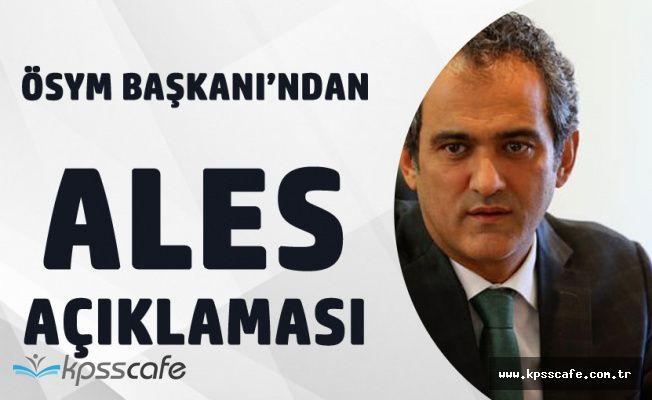 """ÖSYM Başkanı """"ALES'e Ek İki Sınav Daha Yapılacak"""""""