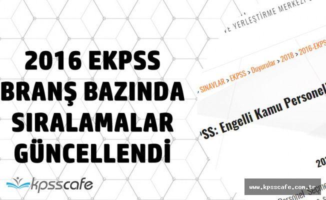 2016 EKPSS Branş Bazında Sıralamalar Güncellendi