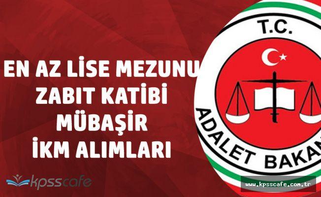 Adalet Bakanlığı Zabıt Katibi, İKM, Mübaşir Alımları Ne Zaman Yapılacak?
