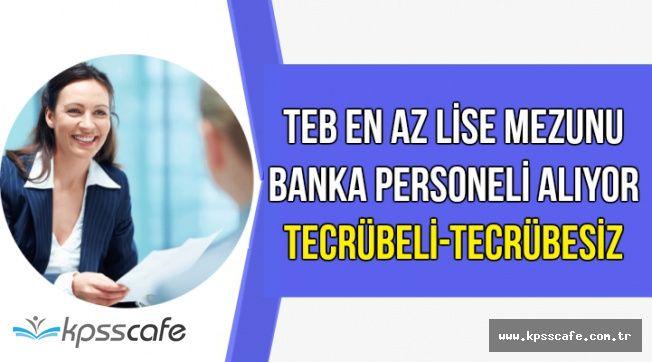 En Az Lise Mezunu Tecrübeli-Tecrübesiz Banka Personeli Alımı Yapılıyor