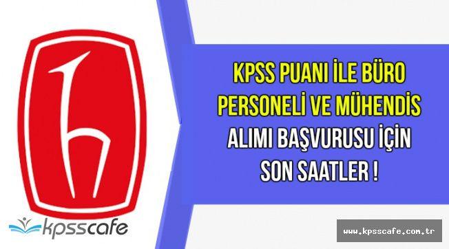 Hacettepe KPSS Puanı ile Kamu Personel Alımı Başvurusu İçin Son Saatler !