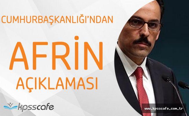 """Cumhurbaşkanlığı Sözcüsü İbrahim Kalın """"Afrin'in İkinci Kandil Olması Engellendi"""""""