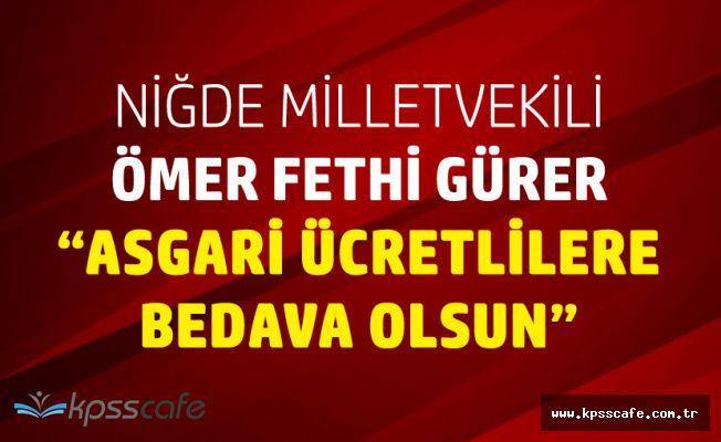 """Meclise Flaş Kanun Teklifi """"Asgari Ücretlilere Bedava Olsun"""""""