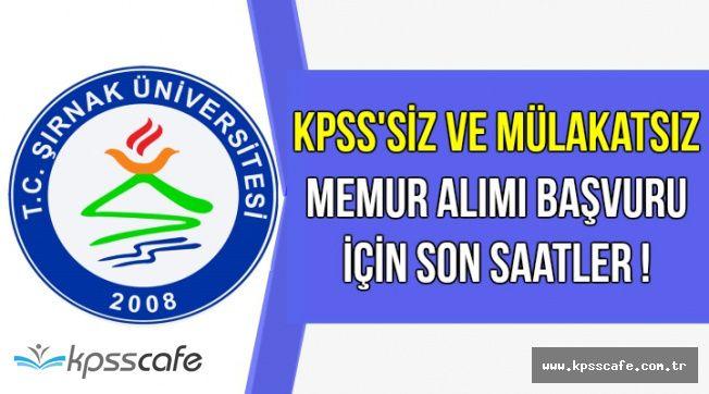 Şırnak Üniversitesi Mülakatsız ve KPSS'siz Memur Alımı Başvurusu İçin Son Gün: 8 Mart 2018