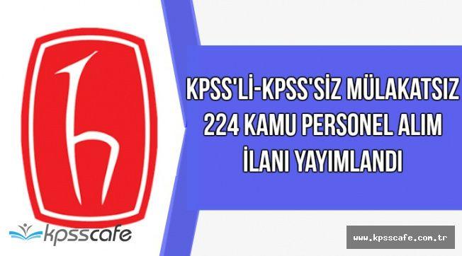 Hacettepe Üniversitesi Mülakatsız 224 Kamu Personel Alım İlanı Yayımlandı