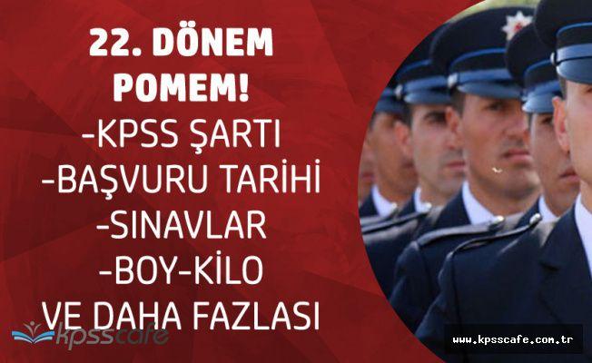 10 Bin Polis Alımı Başvuru Tarihi Açıklandı! Dikkat! 22. Dönem POMEM'de Bunları Yapanların Başvurusu Geçersiz Olacak!