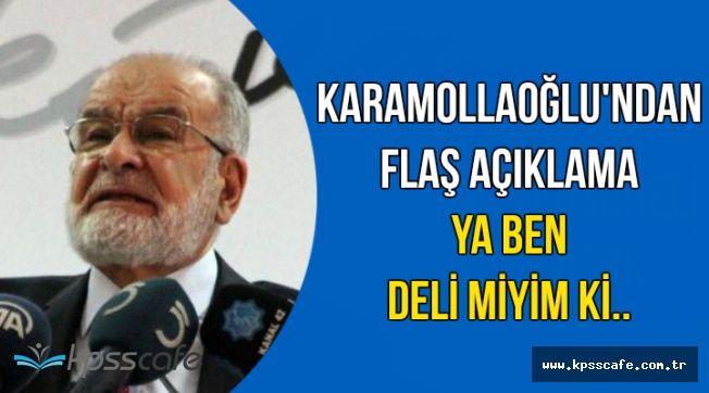 """SP Lideri Karamollaoğlu'ndan Flaş İttifak Açıklaması: """"Ya Ben Deli Miyim ki.."""""""