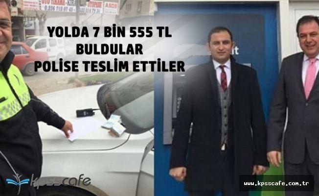 Yolda Yürürken7 Bin 555 TL Buldular, Polise Teslim Ettiler
