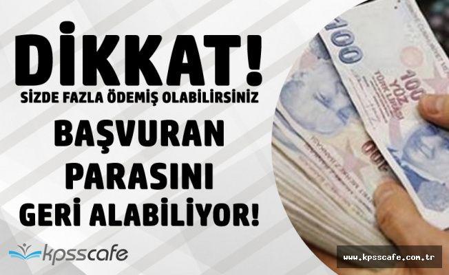 Dikkat! Fazla Ödemiş Olabilirsiniz! SGK'ya Başvuru Yapanlara Parası Geri Veriliyor!