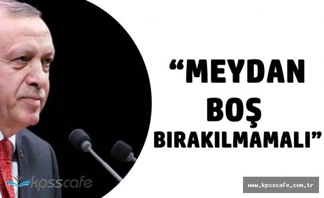 Cumhurbaşkanı Erdoğan: Diyanet ve Fakülteler Meydanı Boş Bırakmamalı
