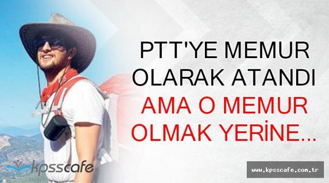 PTT'ye Memur Olarak Atandı Ama O Memur Olmak Yerine..