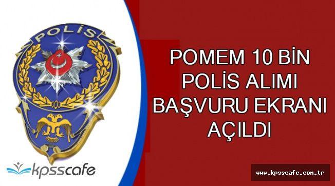 Polis Akademisi: 22. Dönem POMEM 10 Bin Polis Alımı Başvuru Ekranı Açıldı 2018
