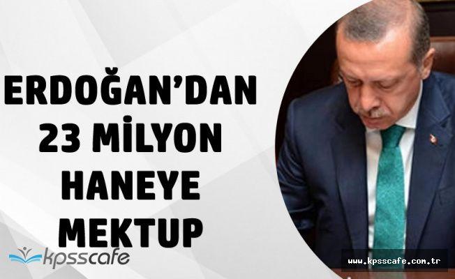 Cumhurbaşkanı Erdoğan'dan Mektup! 23 Milyon Eve Gidecek