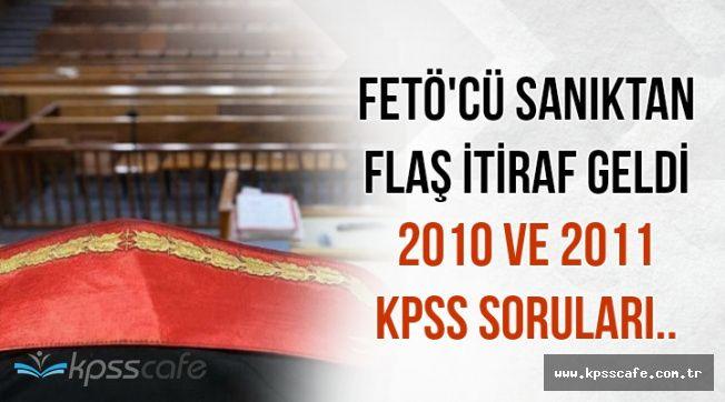 FETÖ'cü Sanıktan Flaş KPSS İtirafı: 2010 ve 2011 KPSS'sinde..