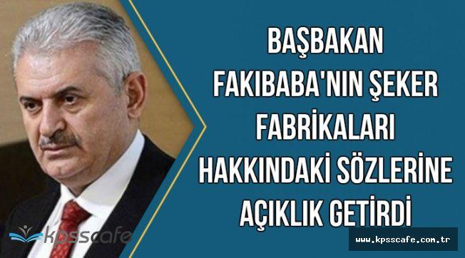 Başbakan, Fakıbaba'nın Şeker Fabrikaları Açıklamasına Açıklık Getirdi