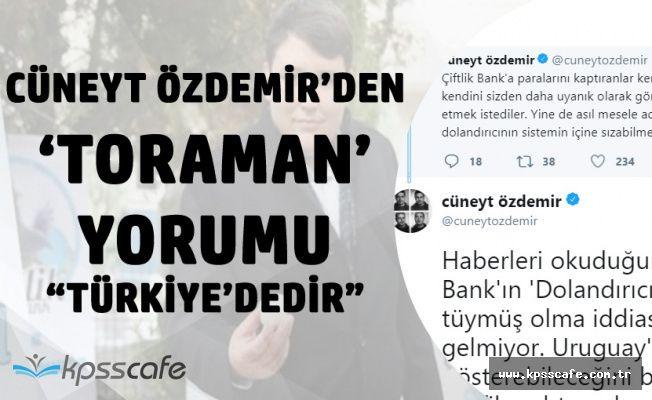 Cüneyt Özdemir'den Çiftlik Bank Yorumu 'Toraman'ı Uruguay'da Aramayın'
