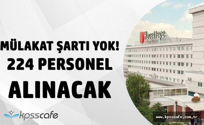Hacettepe Üniversitesi Mülakatsız 224 Sözleşmeli Personel Alacak! Başvurular 22 Mart'ta Sona Eriyor