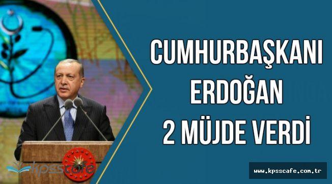Cumhurbaşkanı Erdoğan 2 Müjde Verdi