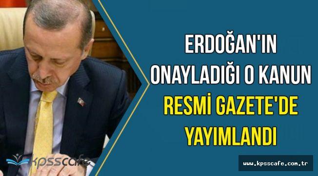 O Kanun Cumhurbaşkanı Erdoğan'ın Onayından Geçti
