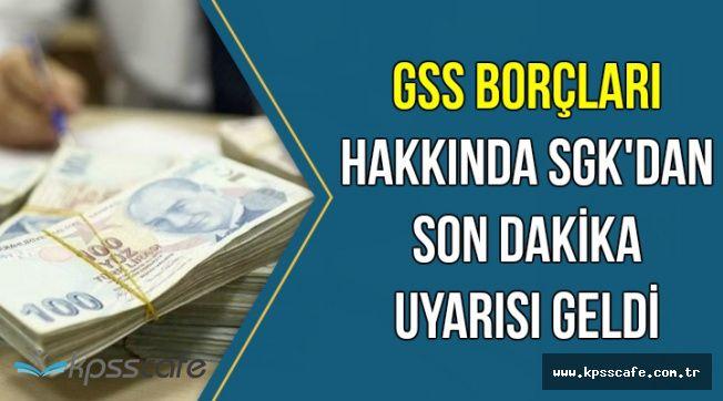 GSS Borçları Hakkında SGK'dan Önemli Uyarı
