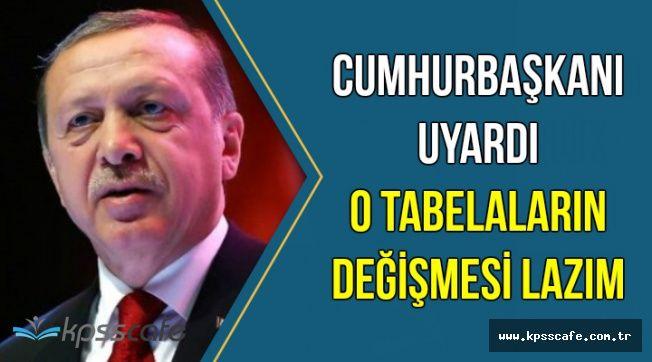 Erdoğan'dan Flaş Çıkış: O Tabelaların Değişmesi Gerekiyor
