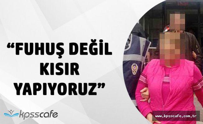 Antalya'da Fuhuş Operasyonu 'Biz Ev Hanımıyız, Kısır Yapıyoruz'