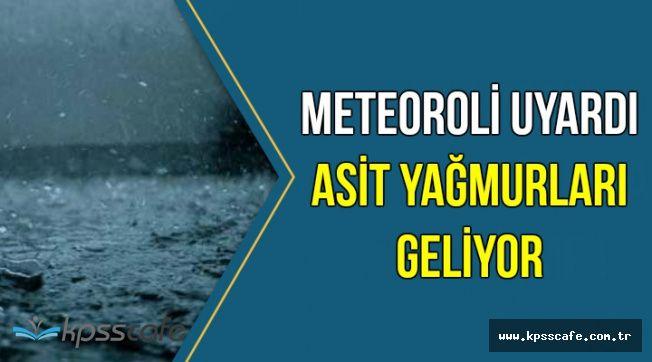 Meteoroloji'den Uyarı: Asit Yağmurları Geliyor
