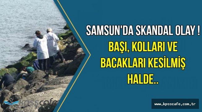 Samsun'da Skandal: Kadının Başı, Ayağı ve Kollarını Keserek..